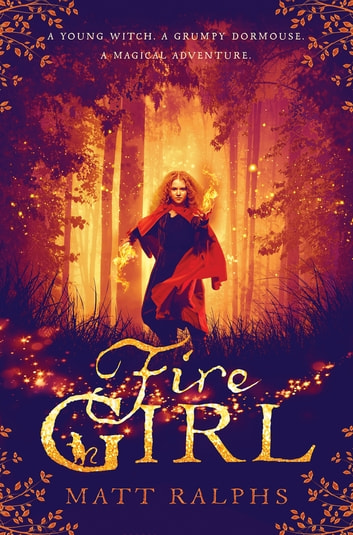 Fire Girl eBook by Matt Ralphs