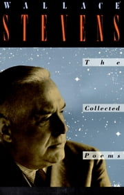 The Collected Poems of Wallace Stevens ebook by Kobo.Web.Store.Products.Fields.ContributorFieldViewModel