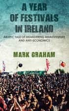 A Year of Festivals in Ireland ebook by Mark Graham