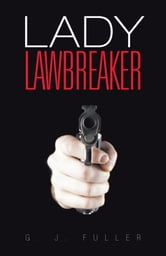 Lady Lawbreaker ebook by G. J. Fuller
