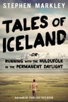 Tales of Iceland ebook by Stephen Markley