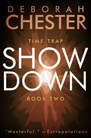 Showdown - The Time Trap Series - Book Two ebook by Deborah Chester,Sean Dalton