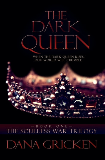 The Dark Queen ebook by Dana Gricken