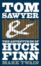 The Adventures of Tom Sawyer and The Adventures of Huckleberry Finn (e-bundle) ebook by Mark Twain