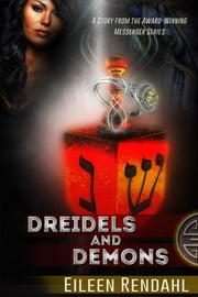 Dreidels and Demons: A Holiday Story from the Messenger Series ebook by Eileen Rendahl