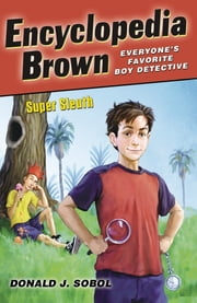 Encyclopedia Brown, Super Sleuth ebook by Donald J. Sobol