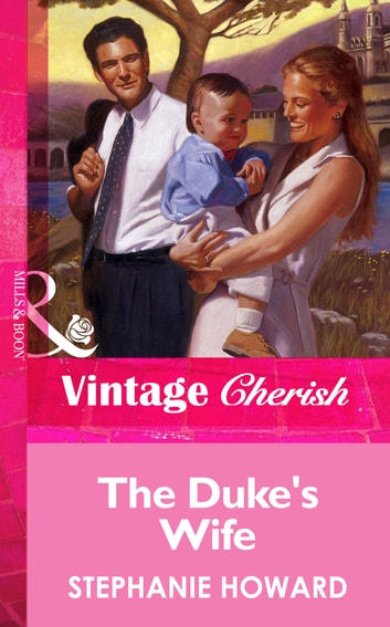 The Duke's Wife (Mills & Boon Vintage Cherish) ebook by Stephanie Howard