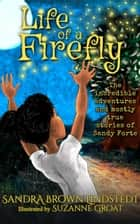 Life Of A Firefly ebook by Sandra Brown Lindstedt