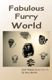 Fabulous Furry World ebook by Gary L Morton