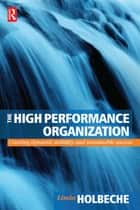 The High Performance Organization ebook by Linda Holbeche