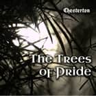 The Trees of Pride audiobook by G. K. Chesterton