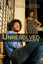 Unresolved Issues ebook by Wanda B. Campbell