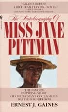The Autobiography of Miss Jane Pittman ebook by Ernest J. Gaines