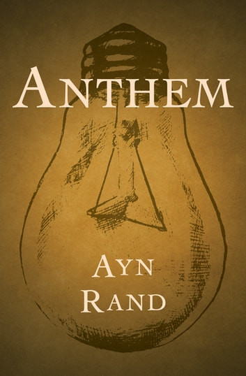 anthem by ayn rand where do children Ayn rand's purpose is the individual's discovery of the ego, or self the dystopia into which the main character is born and raised completely strips its citizens of any sense of independence, going so far as to assign them numbers rather than names this type of community also parallels the communist.