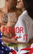 Rumor Has It ebook by Cheris Hodges