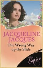 Wrong Way Up The Slide ebook by Jacqueline Jacques