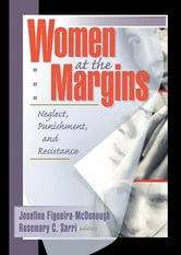 Women at the Margins - Neglect, Punishment, and Resistance ebook by J Dianne Garner,Rosemary Sarri,Josefina Figueira-Mcdonough