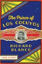 The Prince of los Cocuyos eBook par Richard Blanco