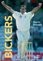 Bickers: The Autobiography of Martin Bicknell ebook by Martin Bicknell