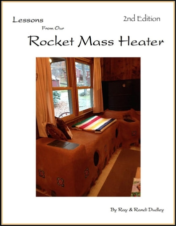 Lessons from Our Rocket Mass Heater ebook by Ray Dudley,Randi Dudley
