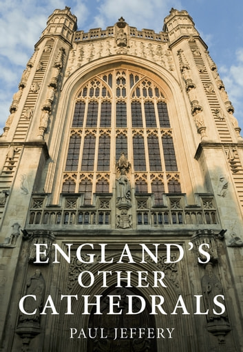 England's Other Cathedrals ebook by Paul Jeffery