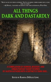 All Things Dark and Dastardly ebook by Kaye George, Mary Ann Loesche, Steven Metze
