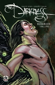 Darkness Rebirth Volume 1 ebook by David Hine, Jeremy Haun, John Rauch