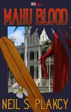 Mahu Blood ebook by Neil Plakcy