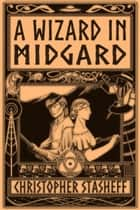 A Wizard in Midgard ebook by Christopher Stasheff
