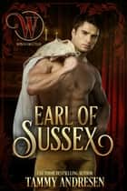 Earl of Sussex - The Wicked Earls' Club ebook by Tammy Andresen