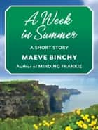 A Week in Summer ebook by Maeve Binchy