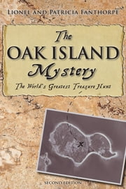 The Oak Island Mystery - The Secret of the World's Greatest Treasure Hunt ebook by Lionel & Patricia Fanthorpe
