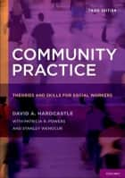 Community Practice ebook by David A. Hardcastle,Patricia R. Powers,Stanley Wenocur