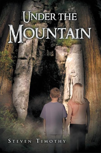 Under the Mountain ebook by Steven Timothy