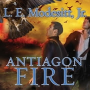 Antiagon Fire audiobook by L. E. Modesitt Jr.