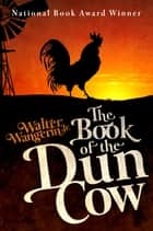 The Book of the Dun Cow ebook by Walter Wangerin Jr.