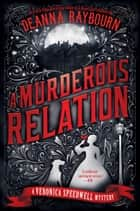 A Murderous Relation eBook by Deanna Raybourn