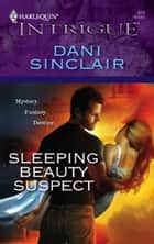Sleeping Beauty Suspect ebook by Dani Sinclair