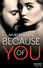 Because of You eBook par Juliette Bonte
