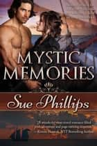 Mystic Memories ebook by Sue Phillips