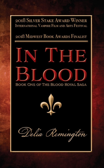 In the Blood - Book One of the Blood Royal Saga ebook by Delia Remington