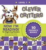 Now I'm Reading! Level 1: Clever Critters (Mixed Vowel Sounds) ebook by Nora Gaydos,Steve Gray