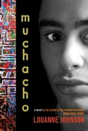 Muchacho: A Novel ebook by Louanne Johnson