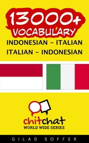13000+ Vocabulary Indonesian - Italian ebook by Gilad Soffer