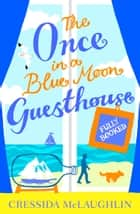 Fully Booked (The Once in a Blue Moon Guesthouse, Book 2) ebook door Cressida McLaughlin
