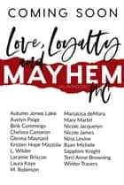 Love, Loyalty & Mayhem: A Motorcycle Club Romance Anthology ebook by Ryan Michele, Chelsea Camaron, Autumn Jones Lake,...