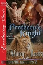 Protective Knight ebook by Marcy Jacks
