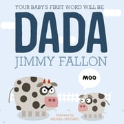 Your Baby's First Word Will Be Dada 電子書 by Jimmy Fallon, Miguel Ordonez