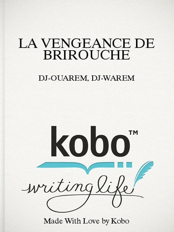 LA VENGEANCE DE BRIROUCHE ebook by DJ-OUAREM,DJ-WAREM