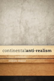 Continental Anti-Realism - A Critique ebook by Richard Sebold